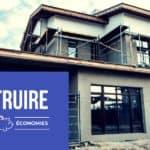Construire sa maison et faire des économies